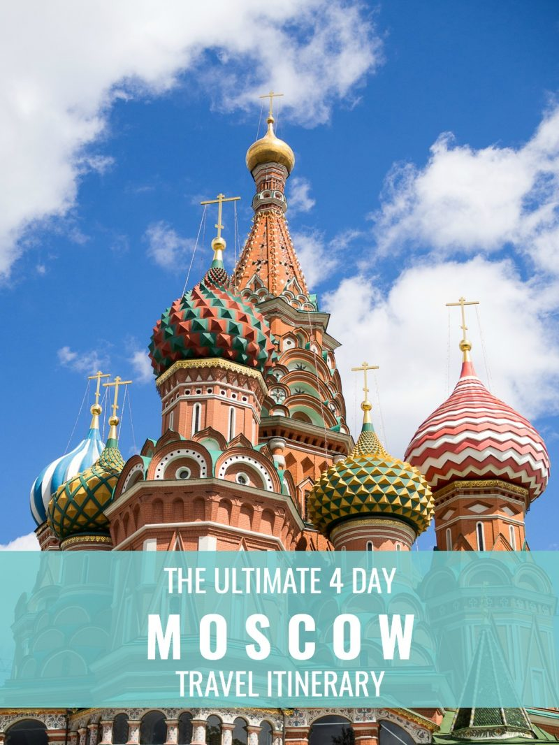 Moscow Russia Travel Weekend Itinerary