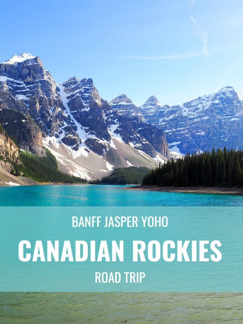 Canada Rocky Mountains Road Trip Banff Jasper Yoho National Parks