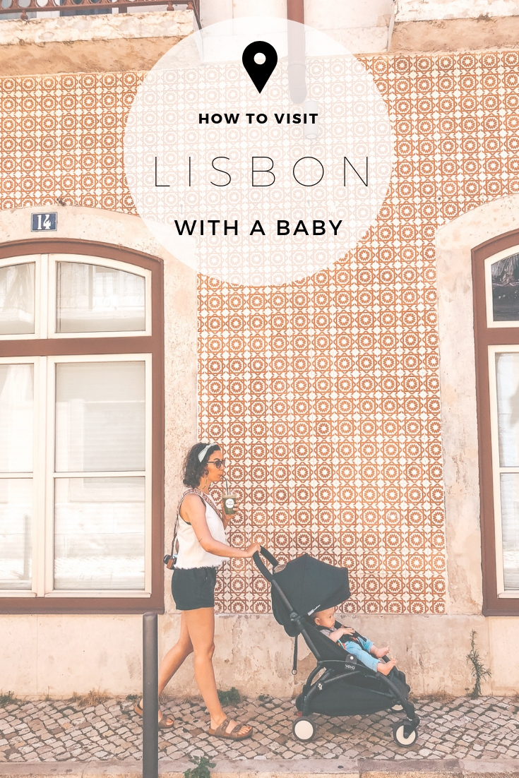 Lisbon With A Baby Portugal Travel